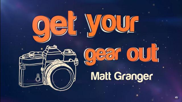 get-your-gear-out-matt-granger